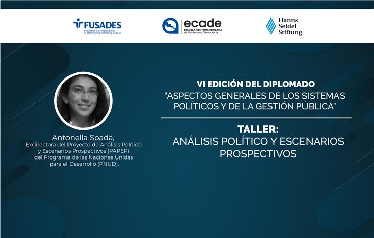 """Junto con ECADE y FUSADES desarrollamos los talleres del diplomado """"Aspectos generales de los sistemas políticos y de la gestión pública"""""""